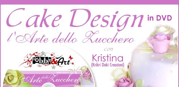 Cake Design in DVD - l'Arte dello Zucchero vol.1